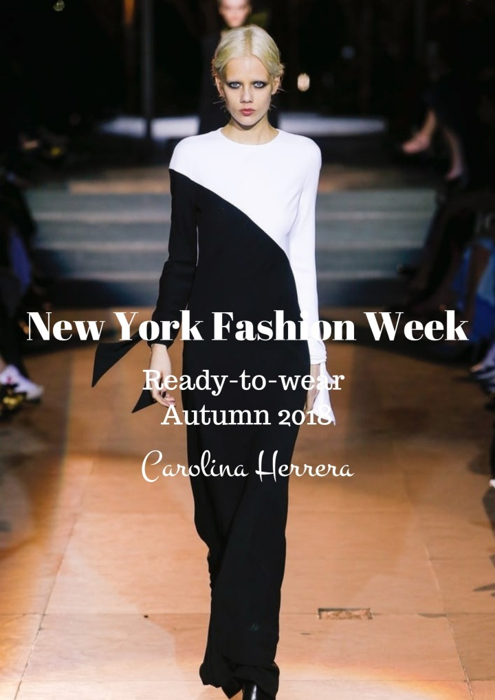 #NYFW |Ready-to-wear Autumn 2018|Carolina Herrera