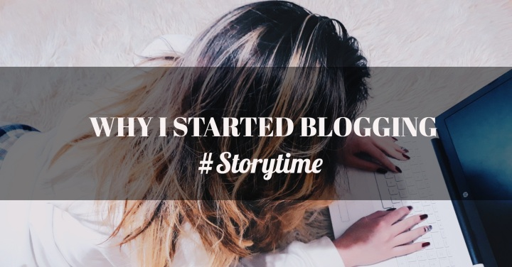 #Storytime|Why I started blogging