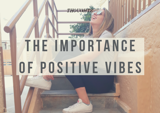 The Importance Of Positive Vibes