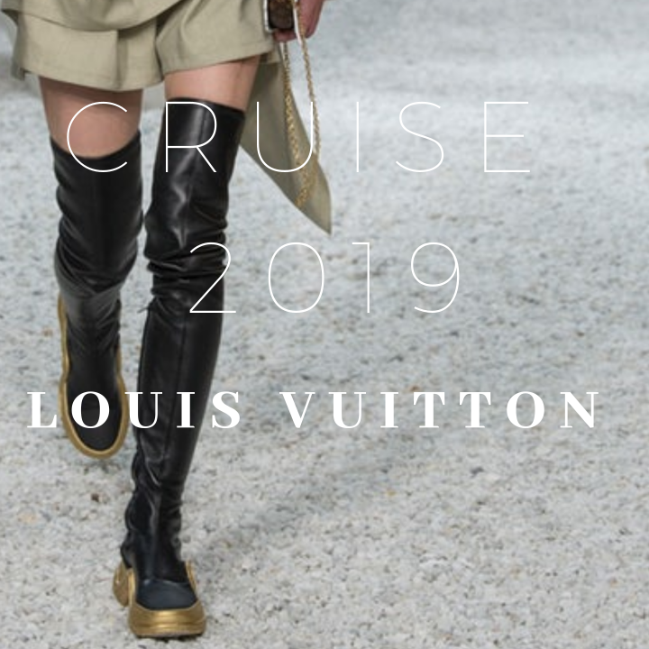 CRUISE 2019 | LOUIS VUITTON