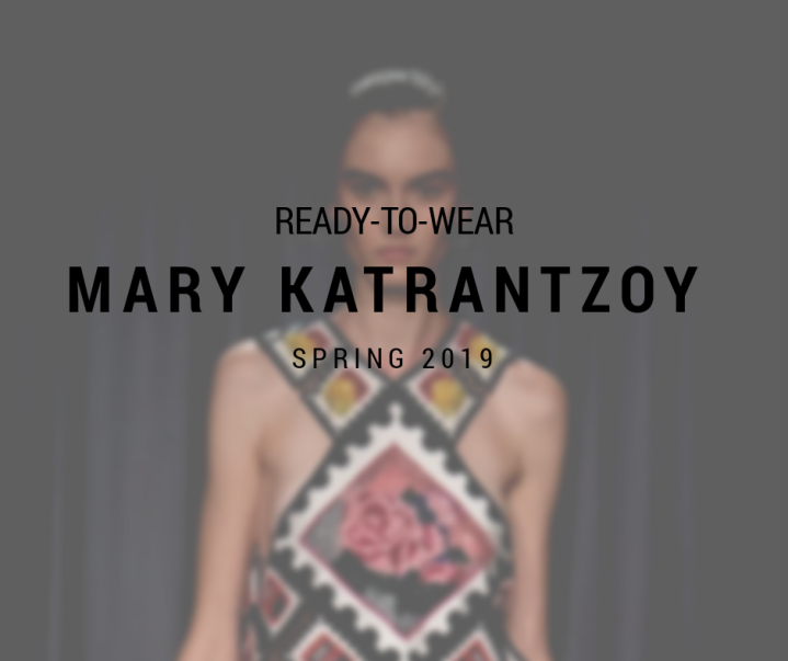 SPRING 2019 / READY-TO-WEAR / MARY KATRANTZOU
